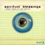 SPIRITUAL BLESSINGS - A Journey Through The Vibes (remixes) (Front Cover)