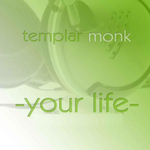TEMPLAR MONK feat LESLEY WILLIAMS - Your Life (Back Cover)