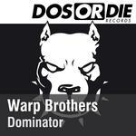 WARP BROTHERS - Dominator (Front Cover)