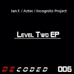 IAN F/AZTEC/INCOGNITO PROJECT - Level Two EP (Front Cover)