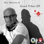 MANCINI, Alex - Good Vibes EP (Front Cover)