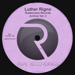 RIGNO, Luther  - Rubberneck Records Archive Vol 3 (Back Cover)