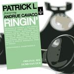 PATRICK L feat ANDRUE CAVACO - Ringin' (Front Cover)