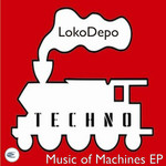 LOKODEPO - Music Of Machines EP (Front Cover)