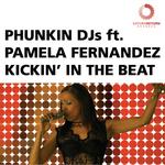 PHUNKIN DJS feat PAMELA FERNANDEZ - Kickin' In The Beat (Front Cover)