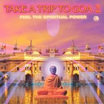 VARIOUS - Take A Trip To Goa 2 (Feel The Spiritual Power ) (Front Cover)