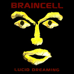 BRAINCELL - Lucid Dreaming (Front Cover)