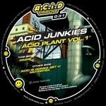 ACID JUNKIES - Acid Plant Vol I (Front Cover)
