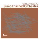 SUMO ENACHED ORCHESTRA - Sumo Jazz Attitude Vol 1 (Back Cover)