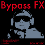 BYPASS FX - Strong Man EP (Front Cover)