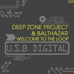 DEEP ZONE PROJECT/BALTHAZAR - Welcome To The Loop (Front Cover)