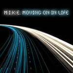 MIKE - Moving On In Life (Front Cover)