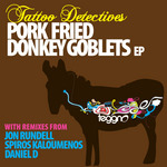 TATTOO DETECTIVES - Pork Fried Donkey Goblets EP (Front Cover)