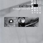 CALIBRE - Musique Concrete (Front Cover)