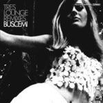 BUSCEMI - Tres Lounge (Remixes) (Front Cover)