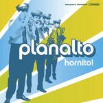 PLANALTO - Hornito! (Front Cover)