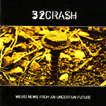 32CRASH - Weird News From An Uncertain Future (Front Cover)