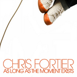 FORTIER, Chris - As Long As The Moment Exists (Front Cover)
