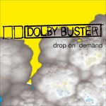BUSTER, Dolby - Drop On Demand (Front Cover)