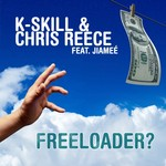 REECE, Chris/K SKILL feat JIAMEE - Freeloader? (Front Cover)