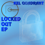 QUADRANT, Kel - Locked Out EP (Front Cover)