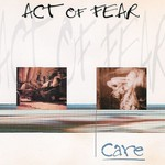 ACT OF FEAR - Care (Front Cover)