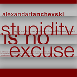 TANCHEVSKI, Aleksandar - Stupidity Is Not Excuse (Front Cover)