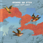 STARS AS EYES - Loud New Shit (Front Cover)