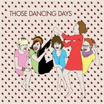 THOSE DANCING DAYS - Those Dancing Days (Front Cover)