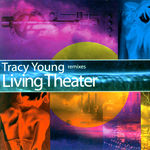 YOUNG, Tracy/VARIOUS - Remixes Living Theater (Front Cover)