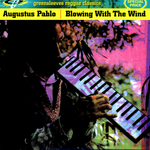 PABLO, Augustus - Blowing With The Wind (Front Cover)