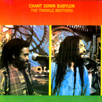 TWINKLE BROTHERS, The - Chant Down Babylon (Front Cover)