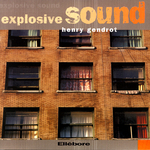 GENDROT, Henry - Explosive Sound (Front Cover)