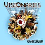 VISIONARIES - We Are The Ones (We've Been Waiting For) (Front Cover)