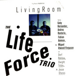 LIFE FORCE TRIO, The - Living Room (Front Cover)