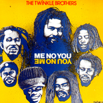 TWINKLE BROTHERS, The - Me No You (Front Cover)