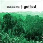 RENNO, Bruno - Get Lost (Front Cover)