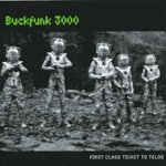 BUCKFUNK 3000 - First Class Ticket To Telos (Front Cover)
