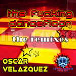 VELAZQUEZ, Oscar - The Fucking Dancefloor (Front Cover)