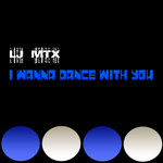 LJ MTX - I Wanna Dance With You (Front Cover)