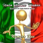 Italo Dance Hypes Numero Due-The Best Of Italo Dance Tunes