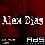 DIAS, Alex - Bad Fever (Front Cover)