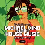 VARIOUS - Michael Mind Presents House Music 2007 (unmixed tracks) (Front Cover)