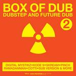 Box Of Dub 2/Dubstep And Future Dub