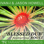 IVAN I/JASON HOWELL feat ROOTZ - Blessed Dub (Front Cover)