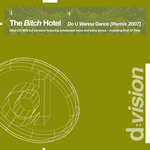 BITCH HOTEL, The - Do U Wanna Dance (Remix 2007) (Front Cover)