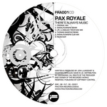 PAX ROYALE - There's Always Music (Front Cover)