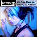 BAIT N SNATCH - Shady Business (Front Cover)