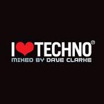 I Love Techno (mixed by Dave Clarke)