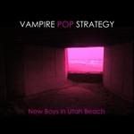 VAMPIRE POP STRATEGY - New Boys In Utah Beach (Front Cover)
